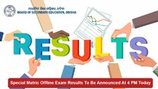 BSE Odisha Special Matric Offline Exam Results To Be Announced At 4 PM Today