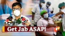 'Odisha Can Fight Third Wave' - Health Services Director Urges All To Get Vaccinated & Not Lower Guard Against Covid
