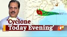 IMD Chief On 'Cyclone' Impact On Odisha, Wind Speed