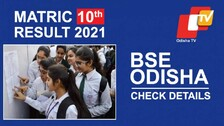 LIVE Updates: BSE Odisha Matric Result 2021 Announced; Class 10 Board Exam Details Here