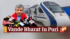 Puri To Get Vande Bharat Express: Railway Minister Ashwini Vaishnaw