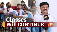 Offline Classes In Odisha To Continue For Class 9, 10, 12 Students As Per Revised Covid19 SOP: Minister Samir Dash