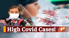 Why Covid Cases Are Still High In Cuttack & Bhubaneswar - Explains Odisha DMET Chief