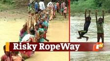 Odisha: Sans Bridge, Villagers Cross River Using Rope