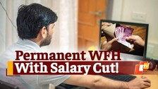 Permanent Work From Home: Company Allows WFH With Pay Cut