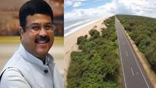 Digha-Gopalpur Coastal Highway Will Be Game-Changer For Coastal Odisha: Dharmendra Pradhan