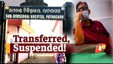 OTV Impact: Patnagarh SDMO Transferred After Bribery Act Caught On Camera